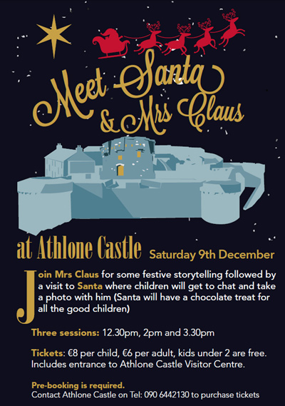 Meet Santa and Mrs Claus at Athlone Castle on Saturday 9th December