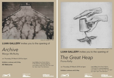 """Archive"" by Margo McNulty and ""The Great Heap"" by Fiona Kelly will officially launch on Thursday 29th March 2018 in Luan Gallery, and will continue until Wednesday 23rd May"