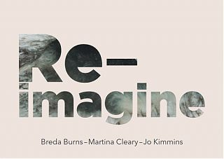 Luan Gallery is excited to present Re-imagine featuring the work of Breda Burns, Martina Cleary and Jo Kimmins.