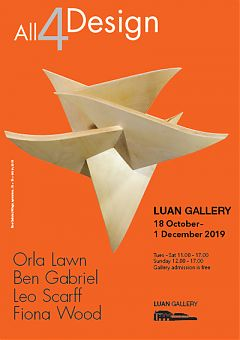 All 4 Design; featuring work by Orla Lawn, Ben Gabriel, Leo Scarff and Fiona Wood in Luan Gallery Athlone from Friday 18th October until Sunday 30th November 2019